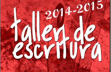 Talleres de escritura; temporada 2014-2015